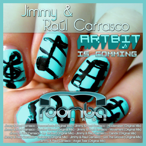 Jimmy & Raul Carrasco - Artbit Is Comming (Roomba Records)