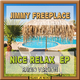 Jimmy Freeplace Nice Relax EP(Radio Version)