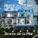 House Is My Life by Jimmy de la Mar mp3 download