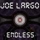 Joe Largo Endless