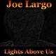 Joe Largo Lights Above Us