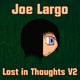 Joe Largo Lost in Thoughts, Vol. 2