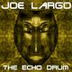 Joe Largo The Echo Drum