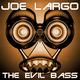 Joe Largo The Evil Bass