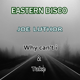 Why Can''t I / Take  by Joe Luthor mp3 download