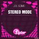 Joe Scimo Stereo Mode