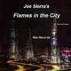 Joe Sierra Flames in the City