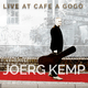 Joerg Kemp - Live at Cafe-a-Gogo