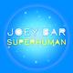 Joey Bar Superhuman