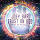 Joey Bar - Trust on God(Daniel Tal Believe Mix)