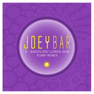 Joey Bar - X(Angelino Loren Dub Pump Remix) (Joey Bar Music Books Movies)
