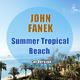 John Fanek Summer Tropical Beach(Cut Version)