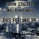 John Stigter & Timo Bombarde This Feeling - EP