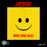 Make Some Noize by Johnny Golden mp3 download