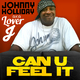 Johnny Holliday a.k.a Lover J Can U Feel It