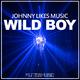 Johnny Likes Music Wild Boy