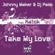 Johnny Maker & Dj Pask Feat. Katok Take My Love