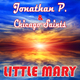 Jonathan P. & Chicago Saints Little Mary