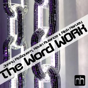 Jonny Mc Govern, Kevin Aviance & Nick Harvey - The Word Work (Nick Harvey Music)