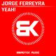 Jorge Ferreyra - Yeah