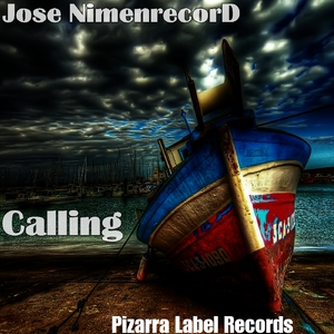 Jose Nimenrecord - Calling (Pizarra Label Records)