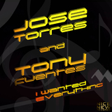 I Wanted Everything by Jose Torres & Tony Fuentes mp3 download