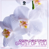 Ghost of You(Extended 12 Inch Club Anthem Mix) by Joseph Christopher mp3 download