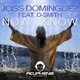 Joss Dominguez Feat. D-Smith Now I Know