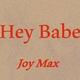 Joy Max - Hey Babe