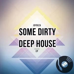 Joybiza - Some Dirty Deep House EP (Vinyle Magique Music)