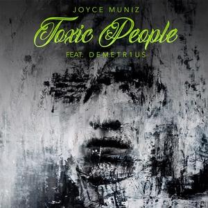 Joyce Muniz feat. DEMETR1US - Toxic People (International DeeJay Gigolo Records)