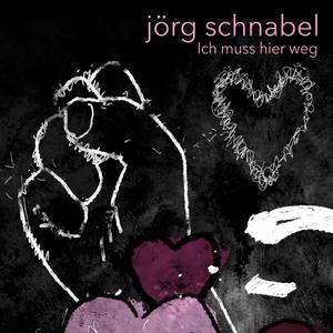 Jörg Schnabel - Ich muss hier weg (Schnabel Tonträger)