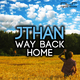 Jthan Way Back Home