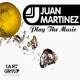 Juan Martinez Play the Music