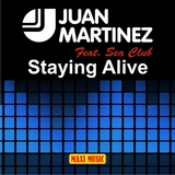 Staying Alive by Juan Martinez mp3 download