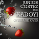 Junior Cortez ft Kadoyi  Over and Over
