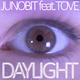 Junobit feat. Tove - Daylight