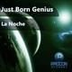 Just Born Genius  La Noche