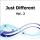 Just Different Vol 2
