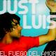 Just Luis El Fuego Del Amor