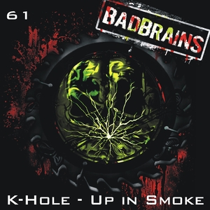 K-Hole - Up in Smoke (Bad Brains)