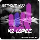 K2 Lopez Without You
