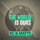 KC & Matys The World Is Ours