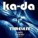 Ka-Da Timeless