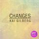 Kai Gilberg - Changes
