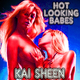 Kai Sheen Hot Looking Babes