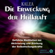 Kalea Die Erweckung der Heilkraft( Geführte Meditation zur Aktivierung und Stärkung der Selbstheilungskräfte)