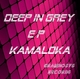 Kamaloka Deep in Grey
