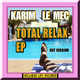 Karim Le Mec - Total Relax - EP(Cut Version)