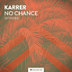 Karrer No Chance(Extended)
